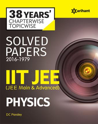 Chapterwise Solved Papers (2016-1979) IIT JEE PHYSICS