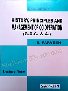 GDC&A History, Principles And Management In Co-Operation Lecture Notes As Per New Revised Syllabus May 2013