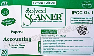 IPCC Group I Paper 1 Accounting Solved Scanner - Latest Updated Edition