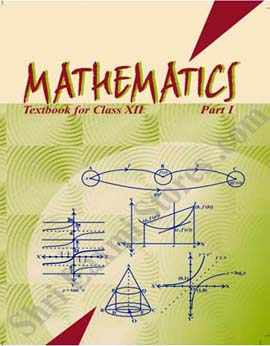 NCERT - New Delhi Class 12 Maths Part -I Text Book
