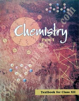 NCERT - New Delhi Class 12 Chemistry Part- I Text Book