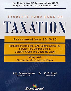 For CA Intermediate (IPC) May 2015 Examinations- Students Handbook on Taxation Assessment Year 2015-2016